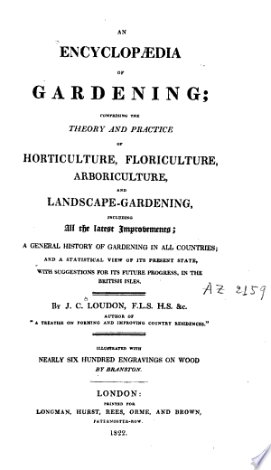 An+Encyclopaedia+of+Gardening%2C+Comprising+the+Theory+and+Practice+of+Horticulture%2C+Floriculture%2C+Arboriculture+and+Landscape-gardening%2C+Including...+a+General+History+of+Gardening+in+All+Countries
