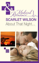 About That Night     Mills   Boon Medical   Rebels with a Cause  Book 2