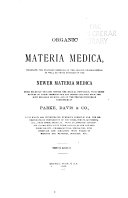 Organic Materia Medica, Including the Standard Remedies of the Leading Pharmacopocias as Well as Those Articles of the Newer Materia Medica More Recently Brought Before the Medical Profession, with Short Notices of Their Therapeutics and Dosage Collated from the Most Reliable Sources