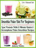 Smoothie Paleo Diet For Beginners: 17 Paleo Smoothies