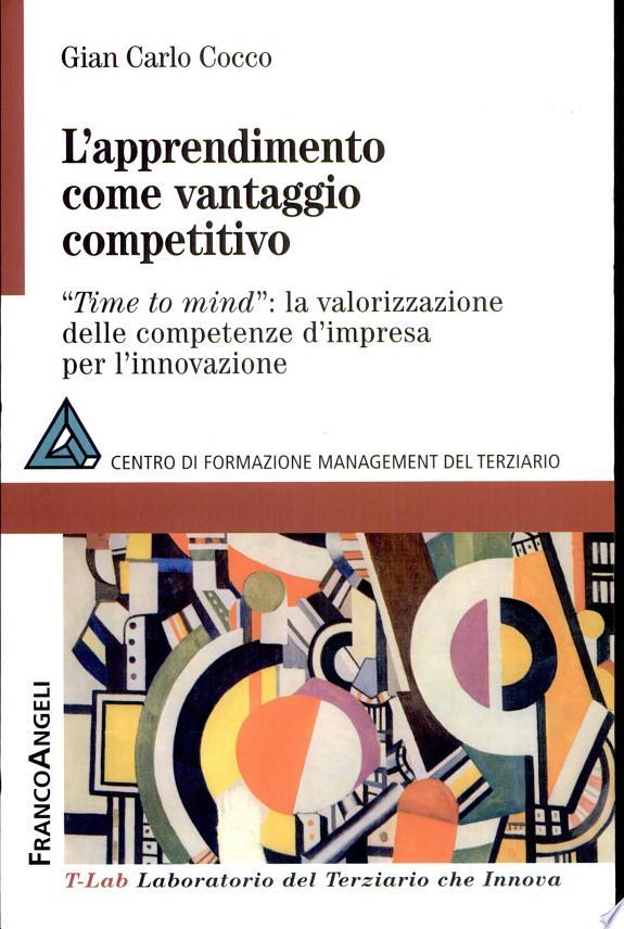 L'apprendimento come vantaggio competitivo. Time to mind: la valorizzazione delle competenze d'impresa per l'innovazione