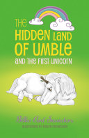 The Hidden Land of Umble and the First Unicorn