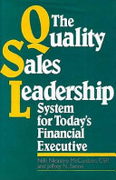 The Quality Sales Leadership System for Today s Financial Executive