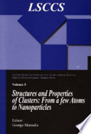 Structure And Properties Of Clusters From A Few Atoms To Nanoparticles Book PDF