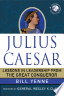 Julius Caesar  Lessons in Leadership from the Great Conqueror Book