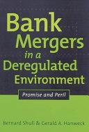 Bank Mergers in a Deregulated Environment