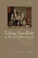Tobias Smollett in the Enlightenment: Travels through ...