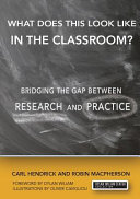What Does This Look Like in the Classroom   Bridging the Gap Between Research and Practice