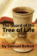 The Guard of the Tree of Life, a Discourse on the Sacraments