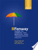 """The Fenway Guide to Lesbian, Gay, Bisexual and Transgender Health"" by Harvey J. Makadon, MD, Kenneth H. Mayer, MD, Jennifer Potter, MD, Hilary Goldhammer, MS"