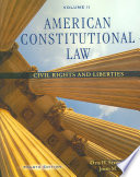 """American Constitutional Law, Volume II: Civil Rights and Liberties"" by Otis Stephens, Jr., John Scheb, II"