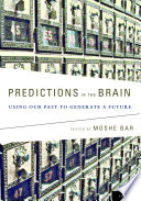 Predictions in the Brain  : Using Our Past to Generate a Future