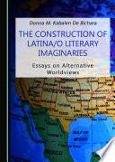 The Construction of Latina o Literary Imaginaries