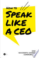 How to Speak like a CEO