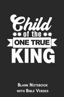 Child of the One True King Blank Notebook with Bible Verses