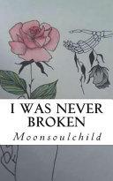 I Was Never Broken