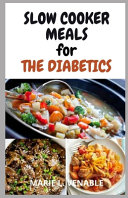 Slow Cooker Meals For The Diabetics Book