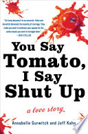 You Say Tomato I Say Shut Up