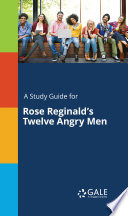 A Study Guide for Rose Reginald s Twelve Angry Men