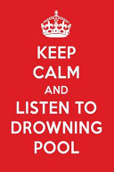 Keep Calm and Listen to Drowning Pool