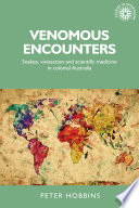 Book cover for Venomous encounters : snakes, vivisection and scientific medicine in colonial Australia