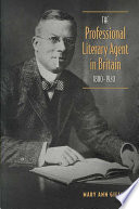 The Professional Literary Agent In Britain 1880 1920