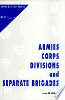 Armies Corps Divisions And Separate Brigades