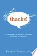 """Thanks!: How the New Science of Gratitude Can Make You Happier"" by Robert A. Emmons"
