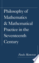Philosophy of Mathematics and Mathematical Practice in the Seventeenth Century Book
