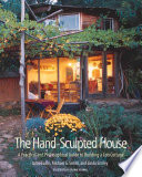"""The Hand-sculpted House: A Philosophical and Practical Guide to Building a Cob Cottage"" by Ianto Evans, Linda Smiley, Michael G. Smith, Michael Smith, Deanne Bednar"