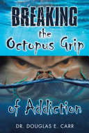 Breaking The Octopus Grip Of Addiction