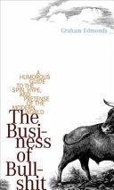 The Business of Bullshit