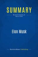 Summary  Elon Musk