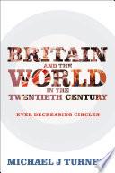 Britain and the World in the Twentieth Century