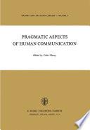 Pragmatic Aspects of Human Communication