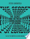 The Secret War Between Downloading and Uploading