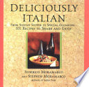 Deliciously Italian  From Sunday Supper To Special Occasions 101 Recipes To Share And Enjoy