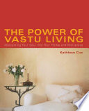 """The Power of Vastu Living: Welcoming Your Soul into Your Home and Workplace"" by Kathleen Cox"