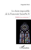 Pdf Le choix impossible de la Fraternité Saint-Pie X Telecharger