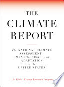 link to The climate report : the National Climate Assessment -- impacts, risks, and adaptation in the United States in the TCC library catalog
