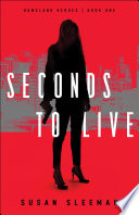 Seconds to Live  Homeland Heroes Book  1  Book