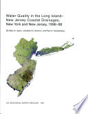 Water quality in the Long Island-New Jersey coastal drainages, New York and New Jersey, 1996-98