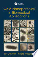 Gold Nanoparticles in Biomedical Applications Book