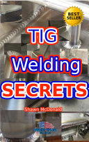 Tig Welding Secrets