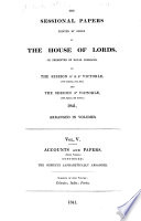 Sessional Papers Printed By Order Of The House Of Lords Or Presented By Royal Command In The Session 40 50 Victori 26th January 22d June And The Session 50 Victori 19th August 7th October 1841 Arranged In Volumes Accounts And Papers