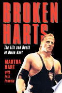"""""""Broken Harts: The Life and Death of Owen Hart"""" by Martha Hart, Eric Francis"""