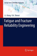 Fatigue and Fracture Reliability Engineering [Pdf/ePub] eBook