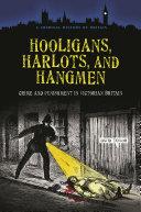 Hooligans, Harlots, and Hangmen