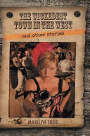 The Wickedest Town in the West and Other Stories (Large Print Edition)