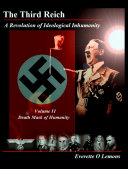 The Third Reich, a Revolution of Ideological Inhumanity, Volume II Death Mask of Humanity